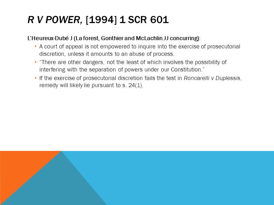 R v Power, [1994] 1 SCR 601 L'Heureux-Dubé J (La forest, Gonthier and McLachlin JJ concurring):